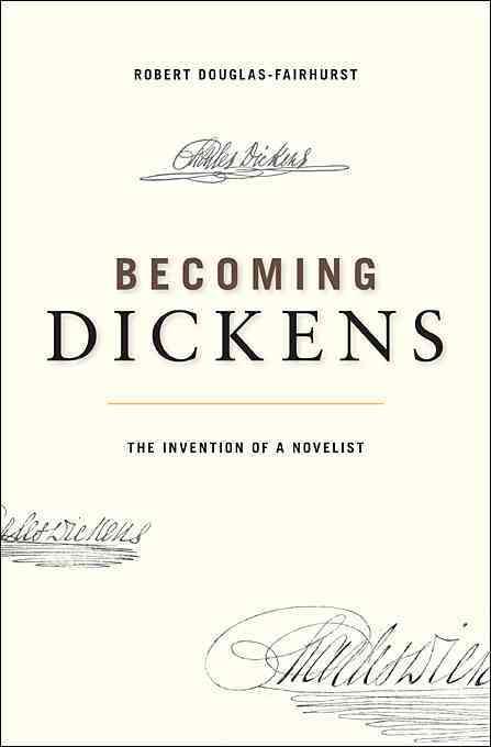 Becoming Dickens By Douglas-Fairhurst, Robert